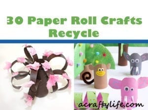 A list of 30 paper roll crafts - toilet paper roll craft - acrafylife.com